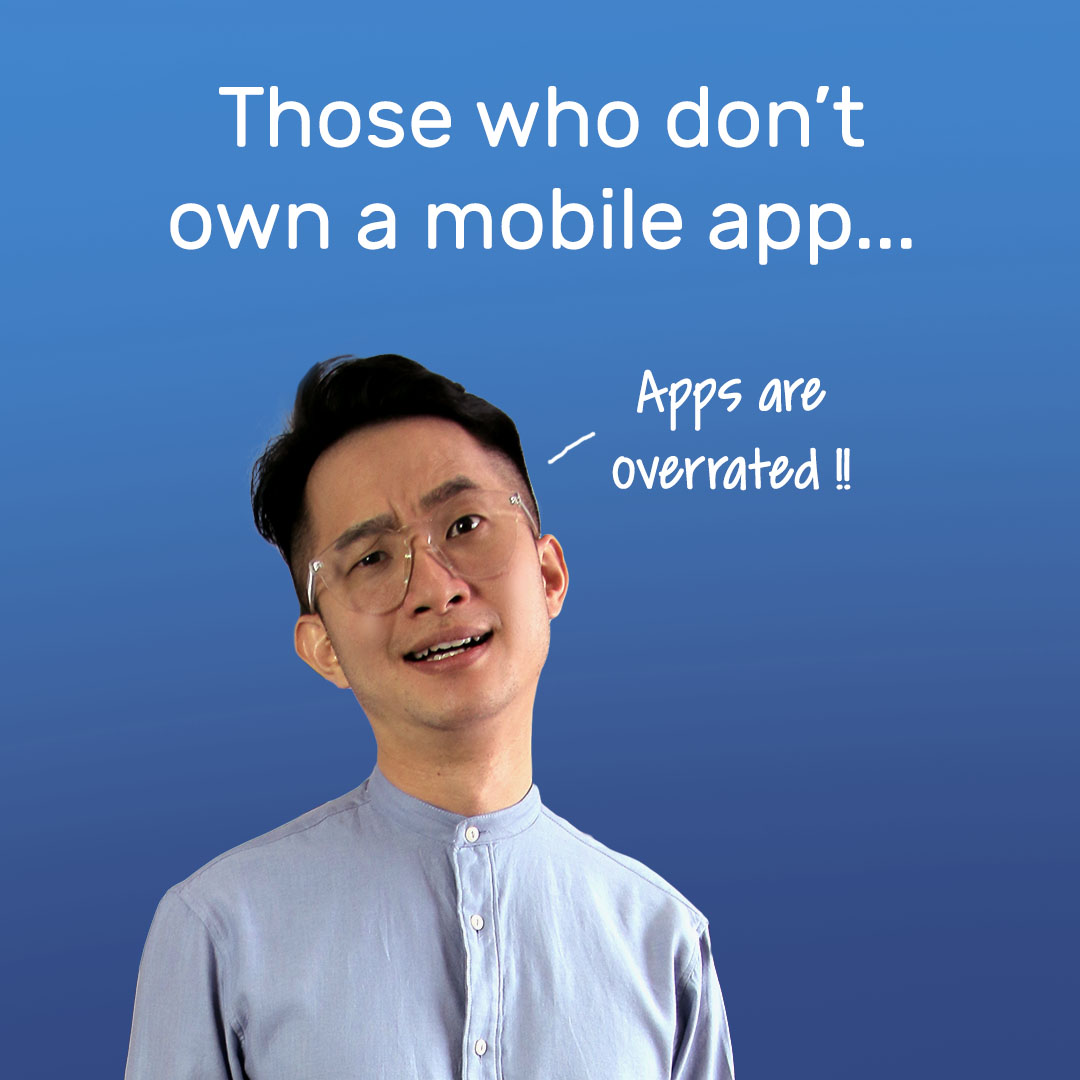 Those who don't own a mobile app...